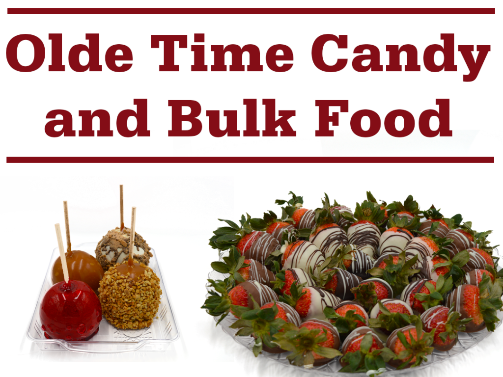 "candy apples and chocolate covered strawberries with words ""Olde Time Candy and Bulk Food"""